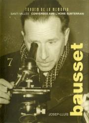 Josep L. Bausset. Converses amb l'home subterrani