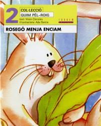 Rosegó menja enciam (català oriental)