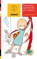 Supermara, superheroïna per sorpresa