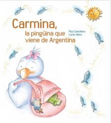 Carmina, la pingüina que viene de Argentina (tapa dura)